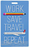 Adventure luggage tags WORK SAVE TRAVEL REPEAT