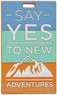 Adventure luggage tags SAY YES TO NEW ADVENTURES